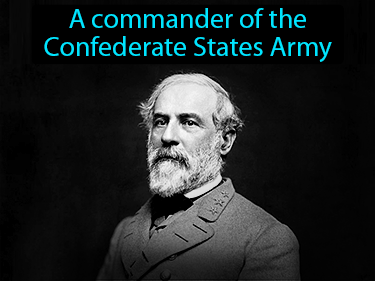 Robert E Lee Definition Flashcard