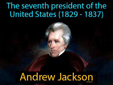 Andrew Jackson Definition Flashcard