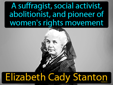Elizabeth Cady Stanton Definition Flashcard