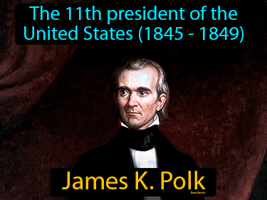 James K Polk Definition Flashcard