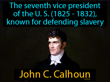 John C Calhoun Definition Flashcard