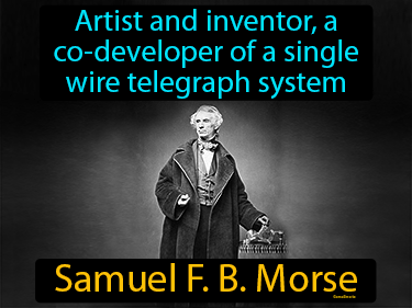 Samuel F B Morse Definition Flashcard
