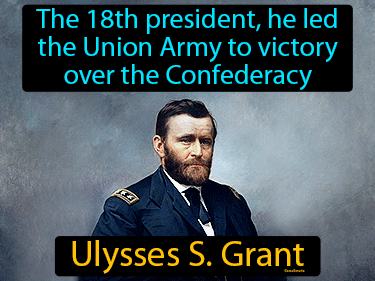 Ulysses S Grant Definition Flashcard