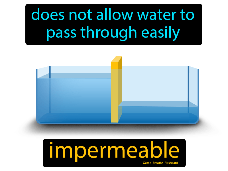 Impermeable, does not allow water to pass through easily.