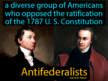 Antifederalists Definition Flashcard