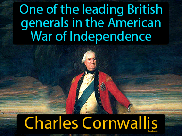 Charles Cornwallis Definition Flashcard