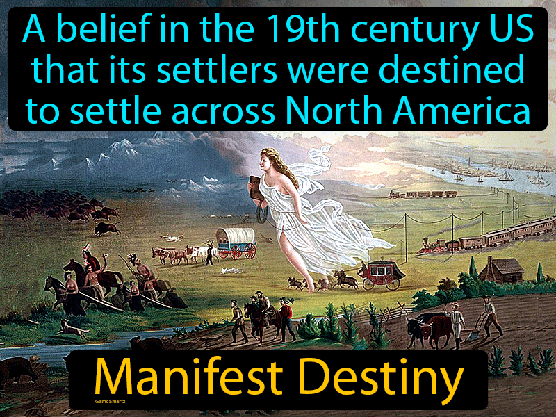 Manifest Destiny, a belief in the 19th century US that its settlers were destined to expand across North America.