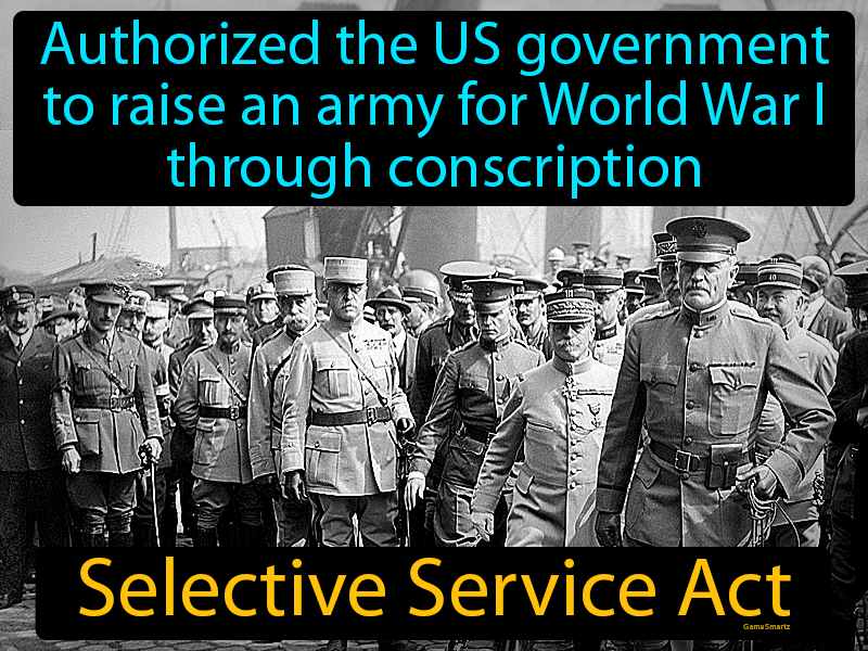 Selective Service Act Definition Image Game Smartz