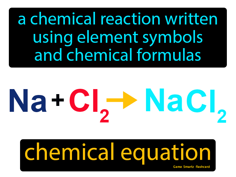 Chemical Equation Definition: A chemical reaction written using element symbols and chemical formulas. Chemistry