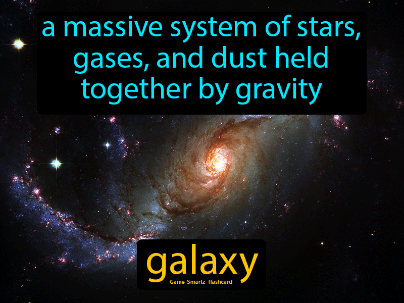 Galaxy with definition: a massive system of stars, gases, and dust held together by gravity.