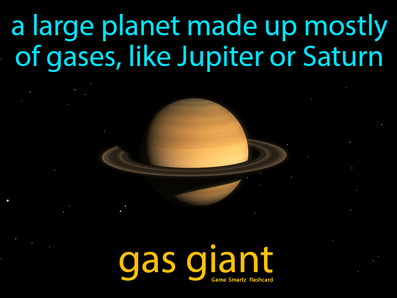 Gas Giant Definition: A large planet made up mostly of gases, like jupiter, saturn, uranus, and neptune. Science.