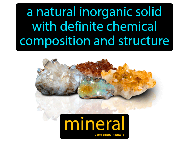Mineral Definition: A natural inorganic solid with definite chemical composition and structure. Science.