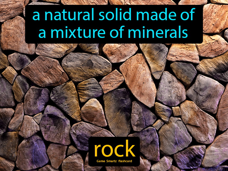 Rock Definition: A natural solid made of a mixture of minerals. Science.
