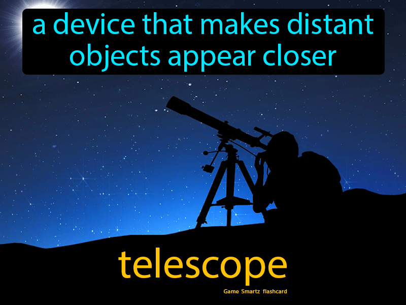 Telescope Definition: A device that makes distant objects appear closer. Science